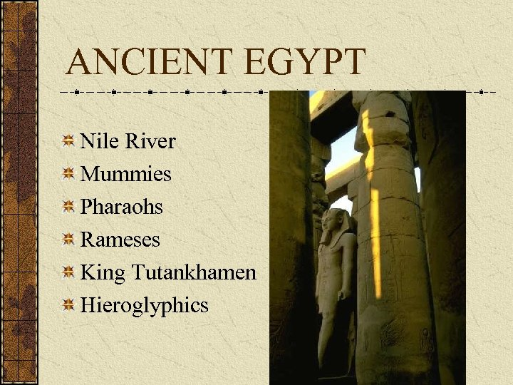 ANCIENT EGYPT Nile River Mummies Pharaohs Rameses King Tutankhamen Hieroglyphics