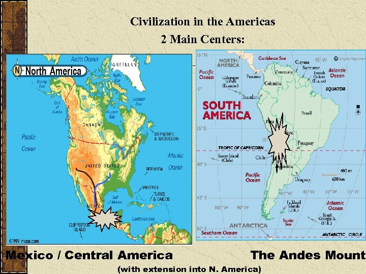 Civilization in the Americas 2 Main Centers: Mexico / Central America The Andes Mount