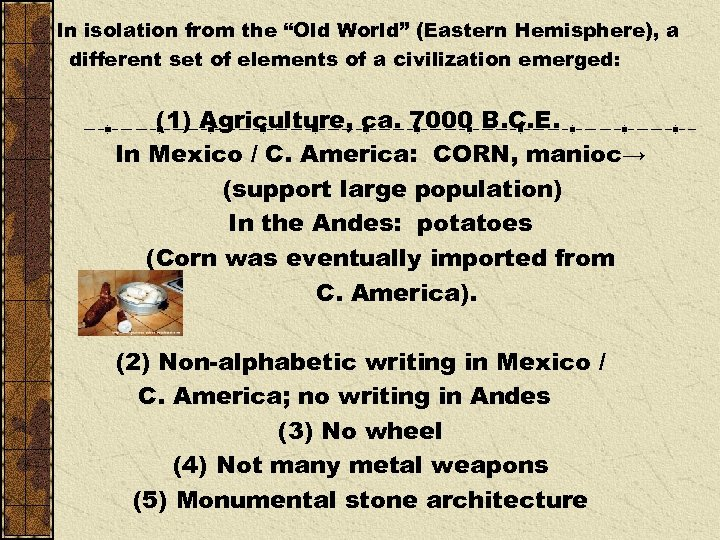 """In isolation from the """"Old World"""" (Eastern Hemisphere), a different set of elements of"""