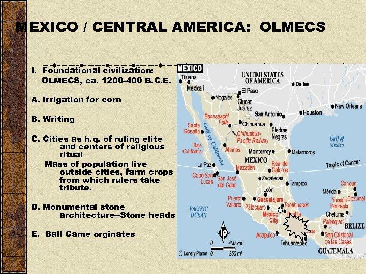 MEXICO / CENTRAL AMERICA: OLMECS I. Foundational civilization: OLMECS, ca. 1200 -400 B. C.