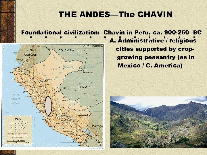 THE ANDES—The CHAVIN Foundational civilization: Chavín in Peru, ca. 900 -250 BC A. Administrative