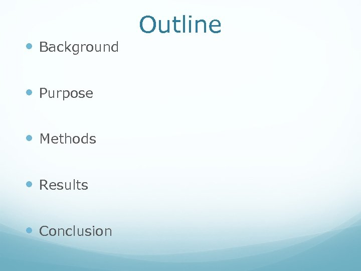 Outline Background Purpose Methods Results Conclusion