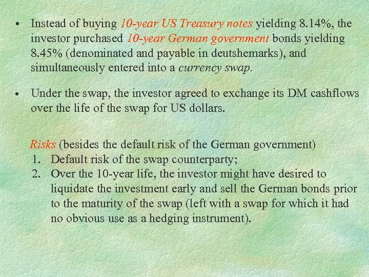 • Instead of buying 10 -year US Treasury notes yielding 8. 14%, the