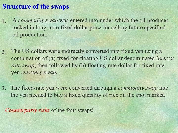 Structure of the swaps 1. A commodity swap was entered into under which the