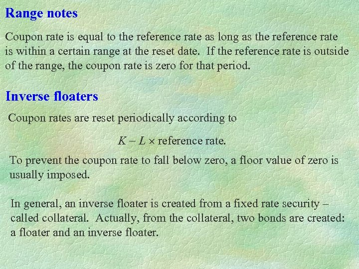Range notes Coupon rate is equal to the reference rate as long as the