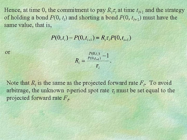 Hence, at time 0, the commitment to pay Riti at time ti+1 and the