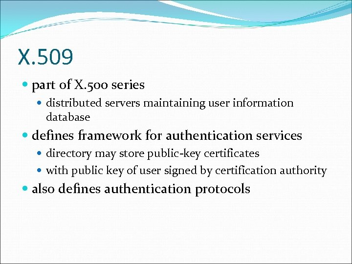 X. 509 part of X. 500 series distributed servers maintaining user information database defines