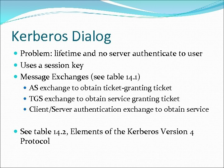 Kerberos Dialog Problem: lifetime and no server authenticate to user Uses a session key