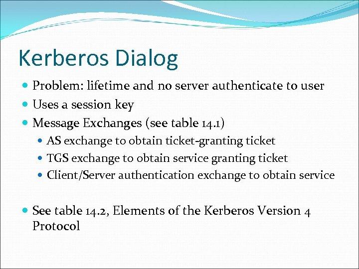 Kerberos Dialog Problem: lifetime and no server authenticate to user Uses a session key