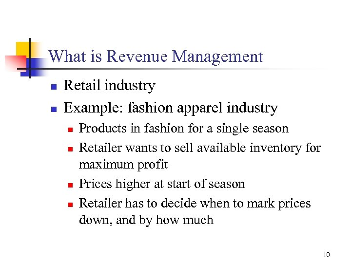 What is Revenue Management n n Retail industry Example: fashion apparel industry n n