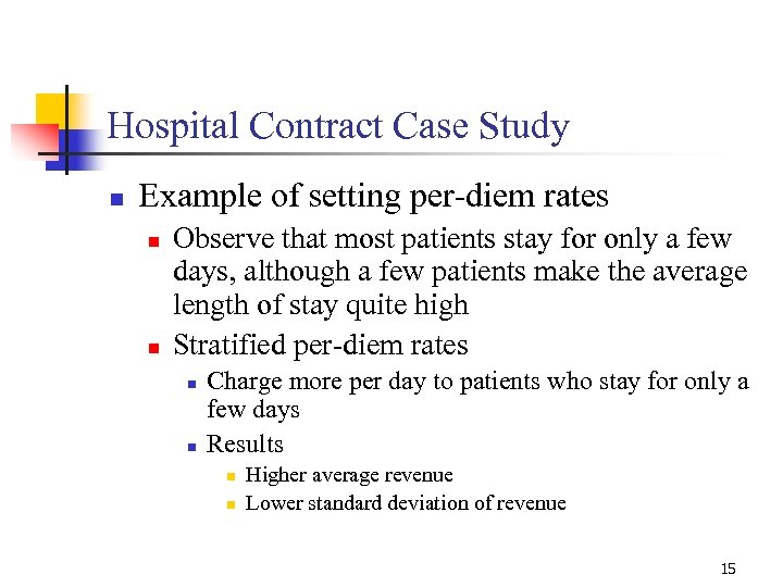 Hospital Contract Case Study n Example of setting per-diem rates n n Observe that