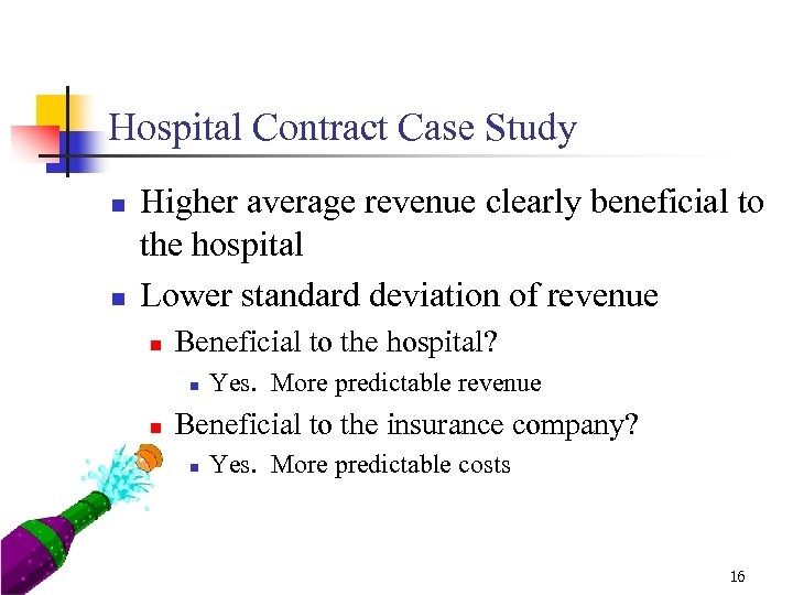 Hospital Contract Case Study n n Higher average revenue clearly beneficial to the hospital