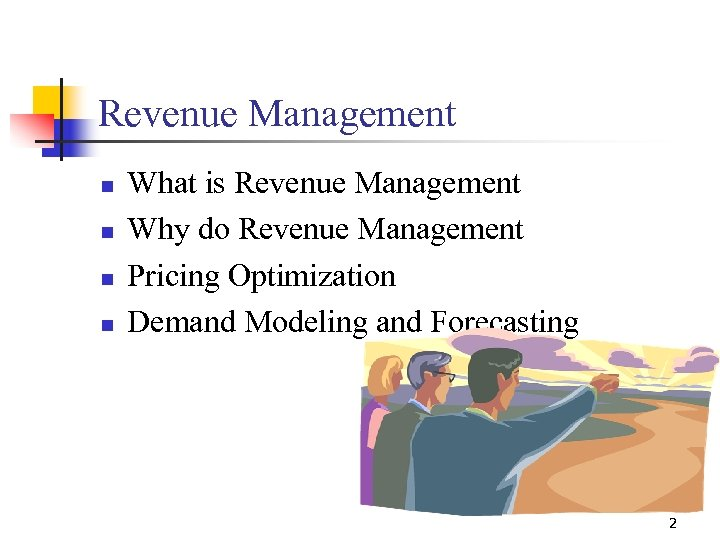 Revenue Management n n What is Revenue Management Why do Revenue Management Pricing Optimization
