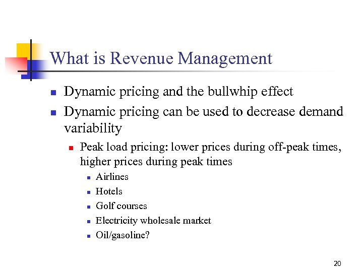 What is Revenue Management n n Dynamic pricing and the bullwhip effect Dynamic pricing