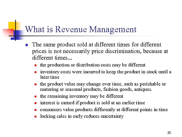 What is Revenue Management n The same product sold at different times for different