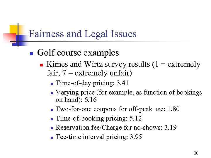 Fairness and Legal Issues n Golf course examples n Kimes and Wirtz survey results
