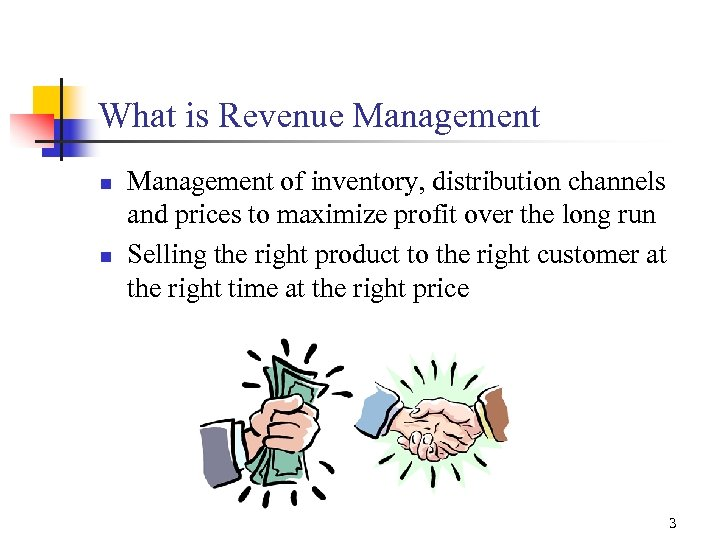 What is Revenue Management n n Management of inventory, distribution channels and prices to