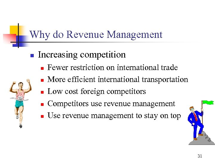 Why do Revenue Management n Increasing competition n n Fewer restriction on international trade
