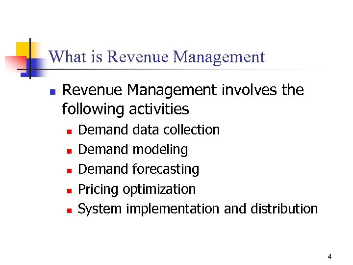 What is Revenue Management n Revenue Management involves the following activities n n n
