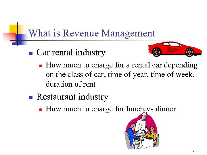 What is Revenue Management n Car rental industry n n How much to charge