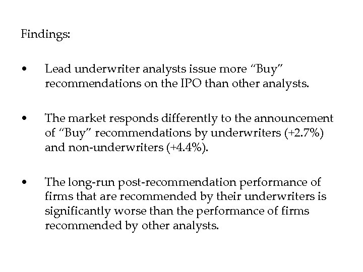 """Findings: • Lead underwriter analysts issue more """"Buy"""" recommendations on the IPO than other"""