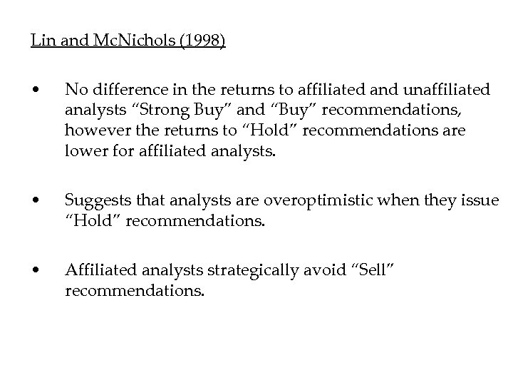 Lin and Mc. Nichols (1998) • No difference in the returns to affiliated and