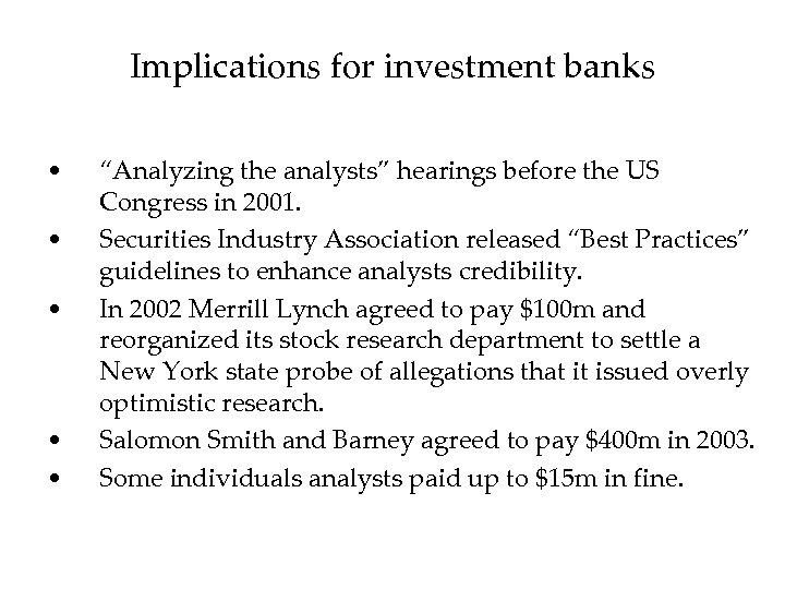 """Implications for investment banks • • • """"Analyzing the analysts"""" hearings before the US"""