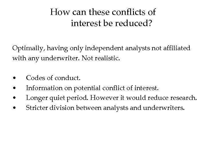 How can these conflicts of interest be reduced? Optimally, having only independent analysts not