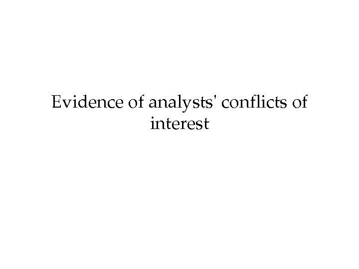 Evidence of analysts' conflicts of interest