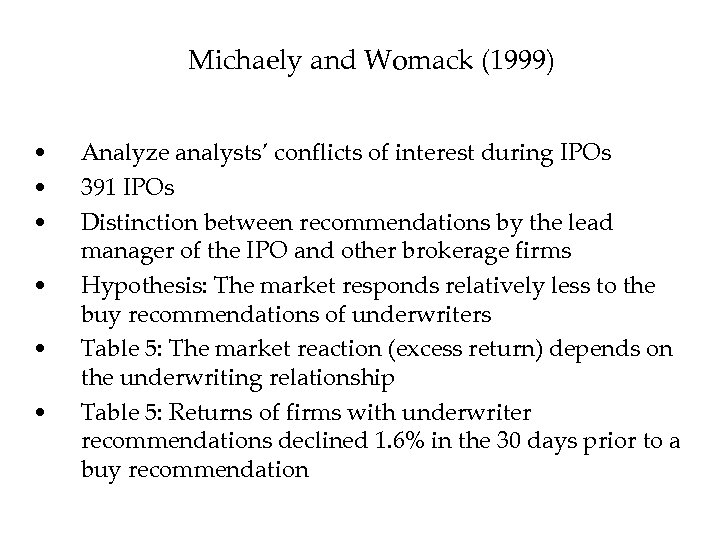 Michaely and Womack (1999) • • • Analyze analysts' conflicts of interest during IPOs