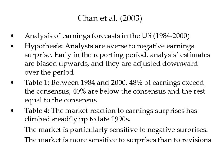 Chan et al. (2003) • • Analysis of earnings forecasts in the US (1984
