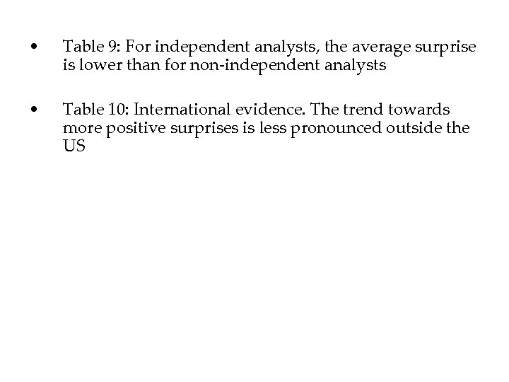 • Table 9: For independent analysts, the average surprise is lower than for