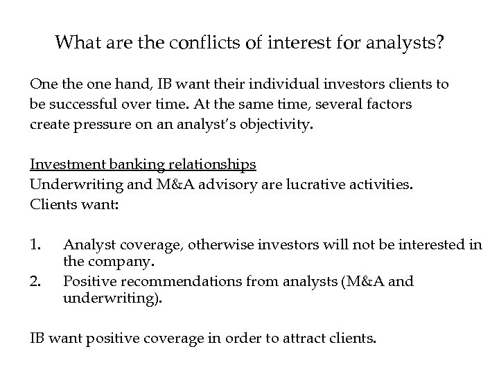 What are the conflicts of interest for analysts? One the one hand, IB want