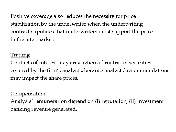 Positive coverage also reduces the necessity for price stabilization by the underwriter when the