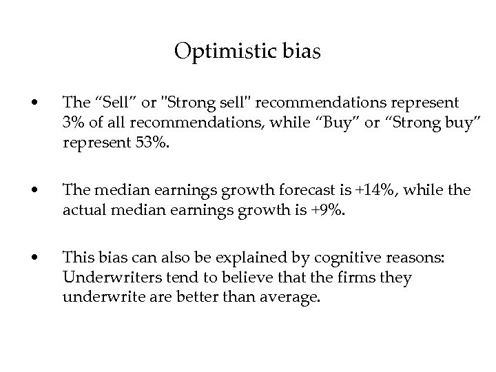"""Optimistic bias • The """"Sell"""" or"""