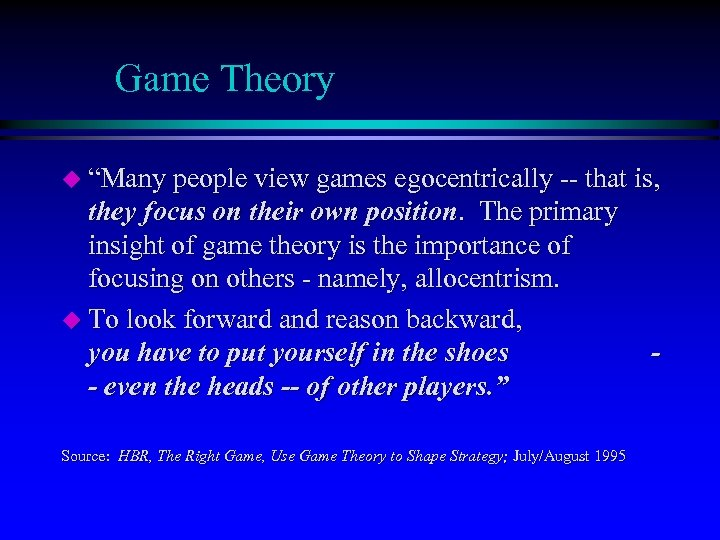 """Game Theory u """"Many people view games egocentrically -- that is, they focus on"""