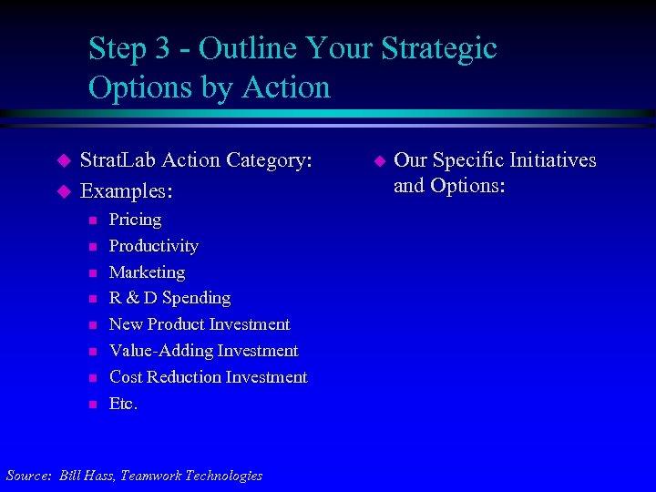 Step 3 - Outline Your Strategic Options by Action u u Strat. Lab Action