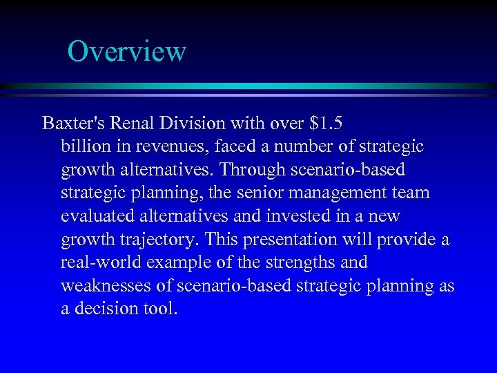 Overview Baxter's Renal Division with over $1. 5 billion in revenues, faced a number