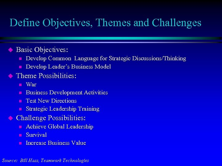 Define Objectives, Themes and Challenges u Basic Objectives: n n u Theme Possibilities: n