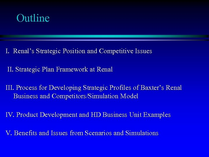 Outline I. Renal's Strategic Position and Competitive Issues II. Strategic Plan Framework at Renal