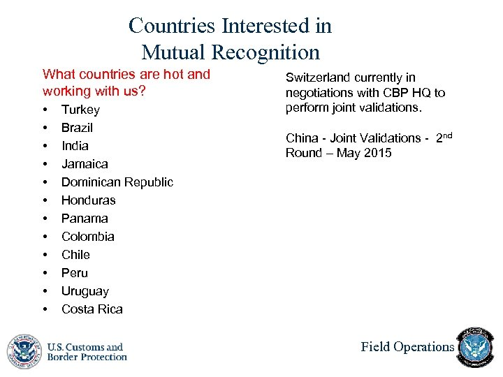 Countries Interested in Mutual Recognition What countries are hot and working with us? •