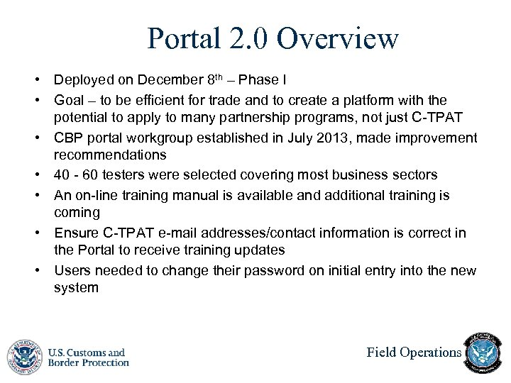 Portal 2. 0 Overview • Deployed on December 8 th – Phase I •