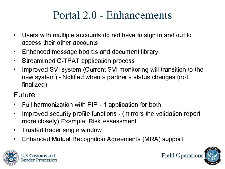 Portal 2. 0 - Enhancements • Users with multiple accounts do not have to
