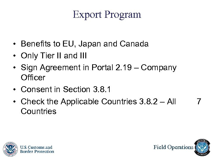 Export Program • Benefits to EU, Japan and Canada • Only Tier II and