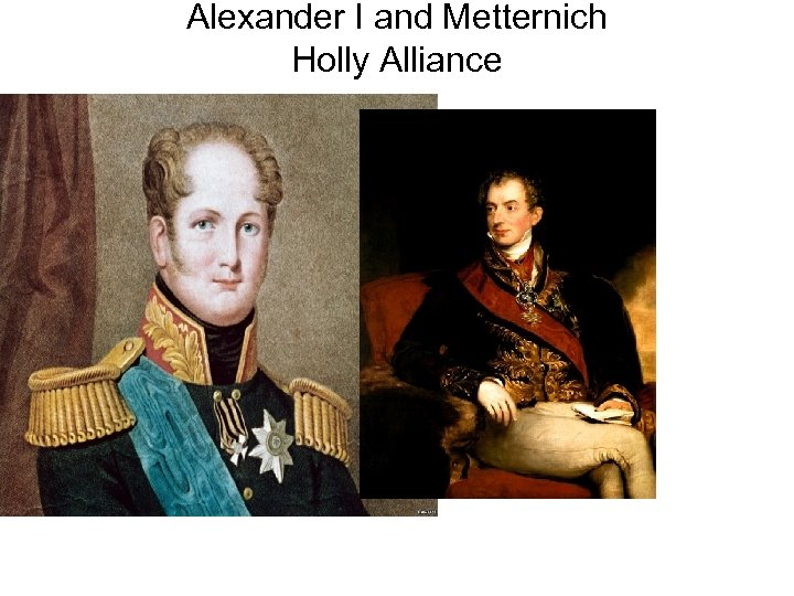 Alexander I and Metternich Holly Alliance