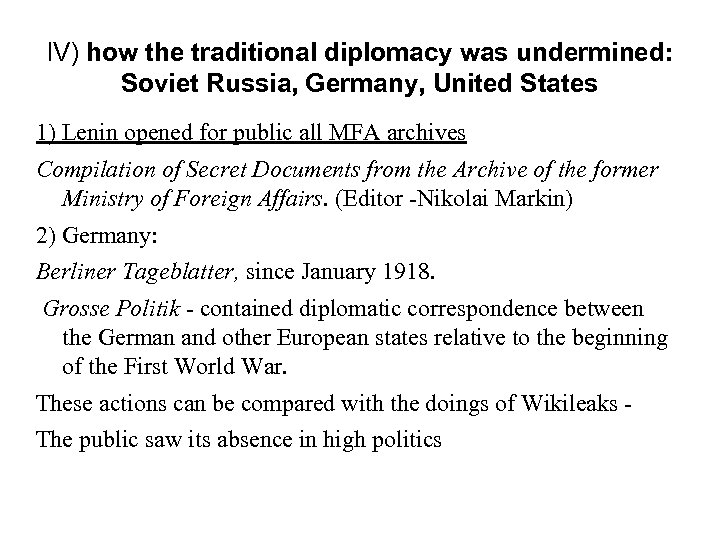 IV) how the traditional diplomacy was undermined: Soviet Russia, Germany, United States 1) Lenin