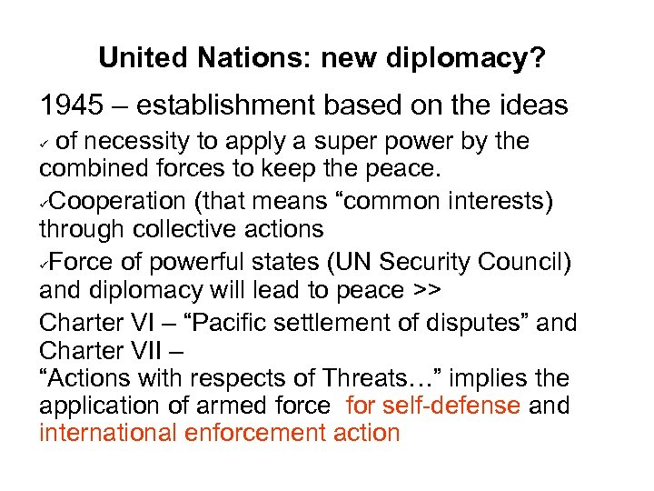 United Nations: new diplomacy? 1945 – establishment based on the ideas of necessity to