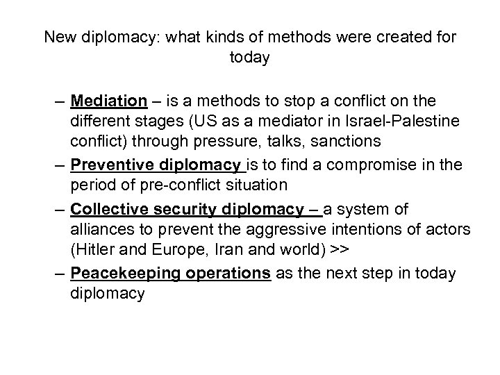 New diplomacy: what kinds of methods were created for today – Mediation – is
