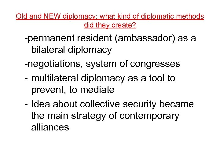 Old and NEW diplomacy: what kind of diplomatic methods did they create? -permanent resident