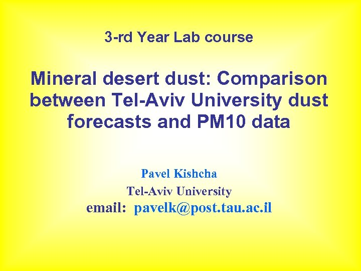 3 -rd Year Lab course Mineral desert dust: Comparison between Tel-Aviv University dust forecasts